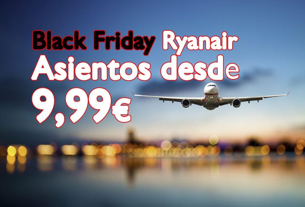 Black Friday Ryanair, asientos desde 9,99€ – Promoción vuelos